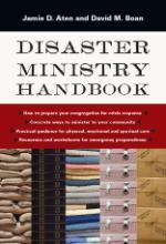 Disaster Ministry Handbook by Jamie D. Aten and David M. Boan