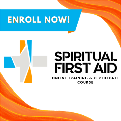Enroll Now in Spiritual First Aid Online Training & Certificate Course