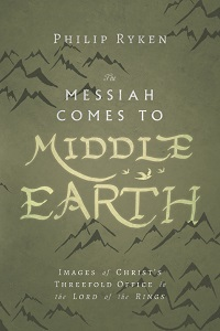 Messiah Comes to Middle Earth Book by Ryken